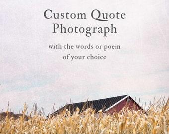 Custom Inspirational Quote Art Print, Rustic Photography