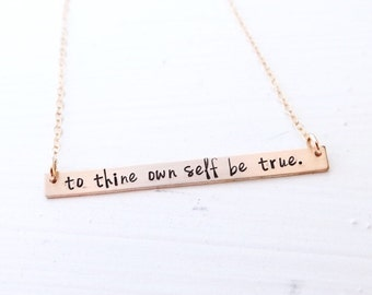 To Thine Own Self Be True- Hand Stamped Gold Bar Necklace. Shakespeare Jewelry. Minimalist Jewelry, Engraved Necklace. Layering Necklace.
