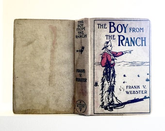 1909 Antique Boys Adventure Book The Boy From The Ranch Roy Bradners City Experiences By Frank Webster Vintage Young Mens Fiction Literature