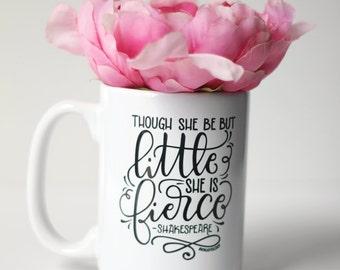 Mug - Though she be but little she is fierce