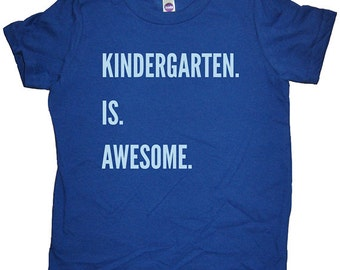 First Day of Kindergarten Shirt - Kindergarten is Awesome - Boys / Girls Back to School First Day of School Tshirt Top Tee - School Clothes
