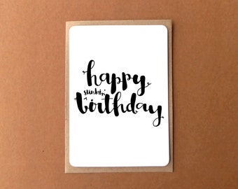 Greeting card - HAPPY STINKIN'[G] BIRTHDAY, brush lettering, modern calligraphy, water colour