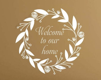 Home Decor Wreath Wall Decal Welcome Sign Welcome To Our Home Family Decal Wreath Decals Home Decals Foyer Decor Welcome Wall Decal