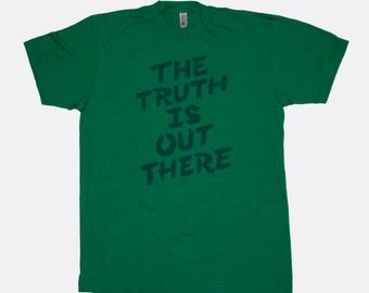 The Truth Is Out There Green T-shirt | X-Files Tee