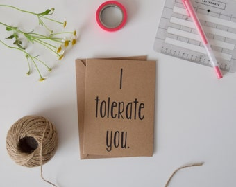 I tolerate you sassy greeting card/funny anniversary card/sarcastic card/greeting card/funny card/witty love card/valentines day card