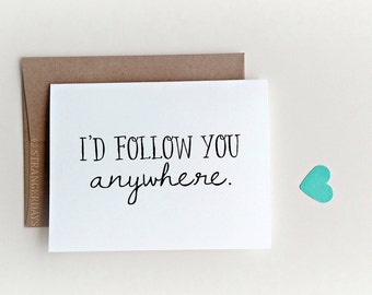 I'd follow you anywhere card, Missing you Card, I miss you, Travel Card, Long Distance Relationship, I Would Follow You Anywhere