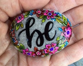 Be / painted rocks /painted stones / rock art/ altar art / hand held art / cape cod / beach art / boho art / meditational aids / sea stones