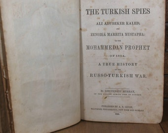 The Turkish Spies... A True History of the Russo-Turkish War by Lieutenant Murray - HC 1855