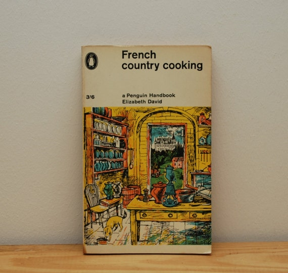 French country cooking by elizabeth david by - French provincial cuisine ...