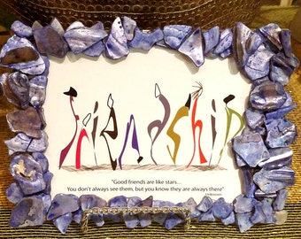 Handmade picture frame with crushed shells; inspirational message; friendship