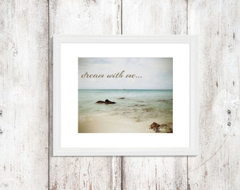 "Beach Ocean Photo Saying ""dream with me..."" Sky Clouds Ocean Sand Blue Water Photo Beach Chic Sothing Colors Wall Decor"