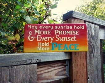 """Sunrise and Sunset theme wooden hand painted sign-"""" May every sunrise hold more promise & every sunset hold more peace"""""""