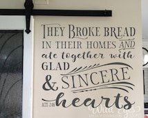 Acts 2:46 They broke bread in their homes and ate together with glad and sincere hearts Kitchen Dining room Vinyl Wall art ACT2V46-0001