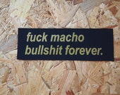 F*ck Macho Bullsh*t Forever fabric patch