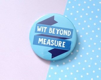 Wit Beyond Measure Badge, Keyring or Pocket Mirror. Witchcraft and Wizardry. Wizard Gifts. Myth and Magic. Magic and Spells. Literary Gifts.