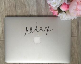 Relax Laptop Decal - Vinyl Decal - Laptop Decal - Car Decal - iPad Decal - Quote Decal - Relax Decal - Relax - No Stress - Calm