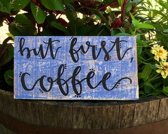 """Wood Sign: """"But First, Coffee"""""""