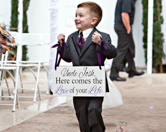 Here Come The Love Of Your Life Sign | Here comes the Bride | Wedding Sign | Uncle Sign | Ring Bearer Sign | Custom Wedding Sign