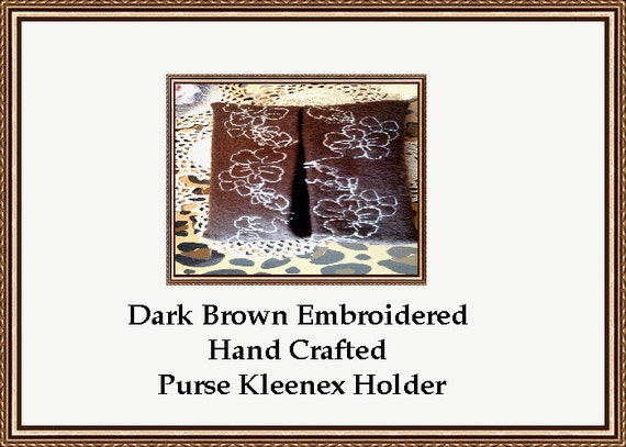 Dark Brown Embroidered  Hand Crafted Traveling Purse Kleenex Holder