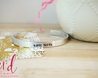 Have Faith Cuff Bracelet - Daily Reminder - Inspirational - Motivation - Religious Jewelry - Silver Hand Stamped Cuff Bracelet