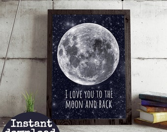 Galaxy art print, I love you to the moon and back typography quote, moon and stars art, Valentine's art gift.