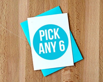 You Pick! Any 6 Greeting Cards ||| Your Choice Any Occasion Just Because Note Card Set