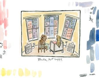 "Broke, but Happy (8""x10"" Giclee Print)"