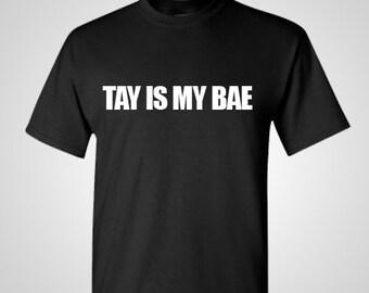 T swift - Taylor - Tay Is My Bae Shirt , tshirt tee
