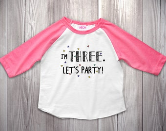 3 Year Old Birthday Shirts, 3 Year Old Birthday Outfit, 3rd Birthday Outfit, 3rd Birthday Shirt, 3rd Birthday Girl Boy I'm Three Let's Party