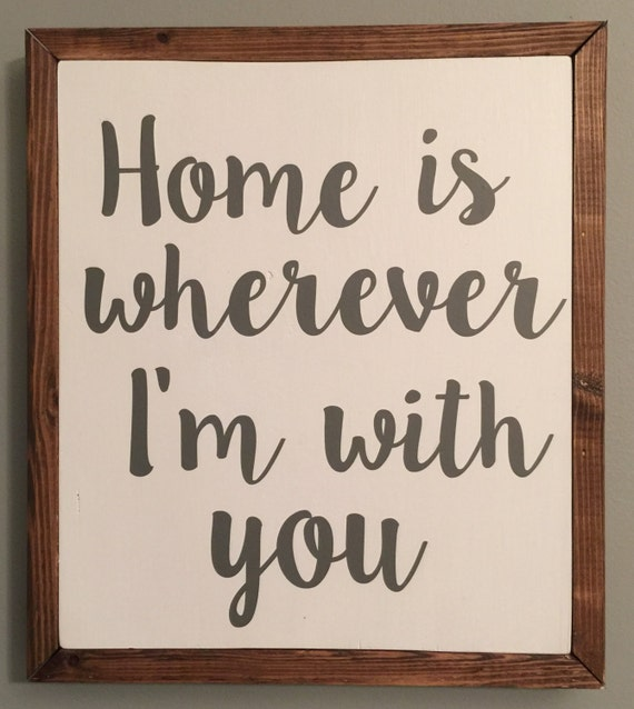 Home Is Wherever I M With You Wood Sign Home Decor: Home Is Wherever I'm With You Wood Sign By OhhSEWdarling