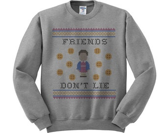 Friends Don't Lie Crewneck Sweater, Ugly Sweater, Stranger Things Shirt, Eleven Stranger Things, ...