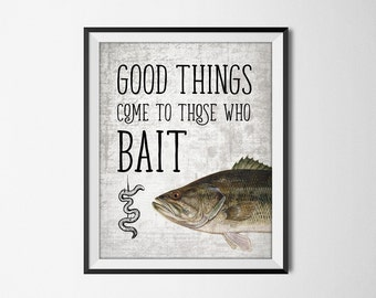 Good Things Come To Those Who Bait Poster - Largemouth Bass Fish Print - Fishing Poster - Fishing Art - Angling Print - Fisherman Gift Idea