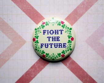 Fight the Future-One Inch Pinback Button