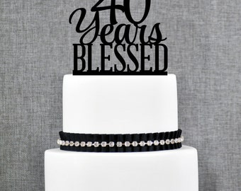 40 Years Blessed Cake Topper, Classy 40th Birthday Cake Topper, 40th Anniversary Cake Topper- (T260)