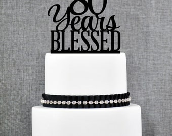 80 Years Blessed Birthday Cake Topper, Elegant 80th Cake Topper, 80th Anniversary Cake Topper- (T260-80)