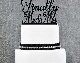 Finally Mr and Mrs Wedding Cake Topper, Script Finally Mr and Mrs Cake Topper, Classic Wedding Cake Topper- (T264)