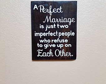 A Perfect Marriage is Just Two Imperfect People Who Refuse - Wood Sign - Marriage Sign - Wedding Gift - Bridal Shower Gift