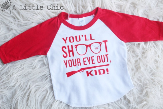 You'll Shoot Your Eye Out Kid Unisex 3/4 By ALittleCBoutique