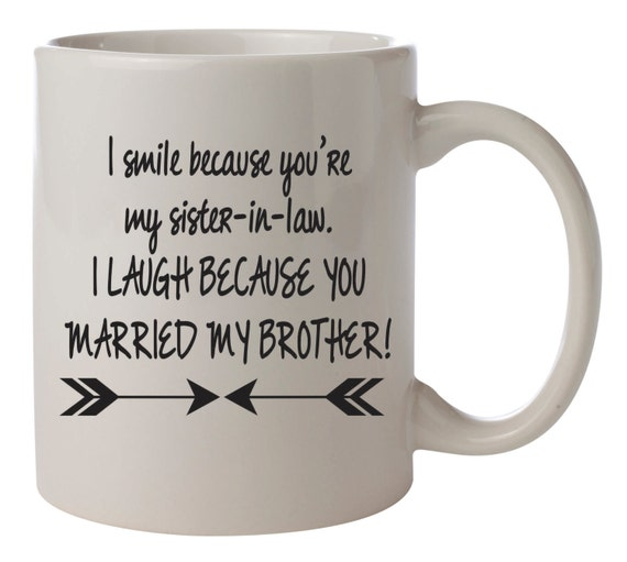 Wedding Gift Ideas For Sister In Law: Items Similar To I Smile Because You're My Sister-in-law I