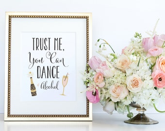 Trust me you can dance sign, Alcohol sign, Wedding Sign, Wedding Reception Sign, Bar Sign, Wedding Printable, Instant Download