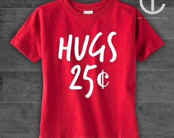 Hugs 25 cents Shirt Valentines Day Gift Kids Boys Girls Valentines Shirt Toddler Boys Tshirt - White on Red Tee