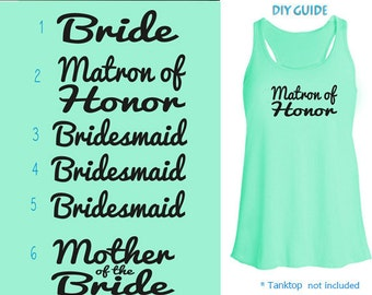 Set of 6,1- Bride ,1-Matron of Honor ,3 - Bridesmaid , 1- Mother of the Bride Iron on , Bachelorette party iron on transfers