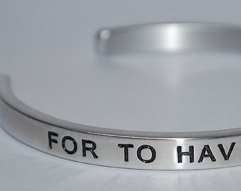 For To Have Faith, Is To Have Wings    :  Engraved & Polished Bracelet ( not hand stamped )