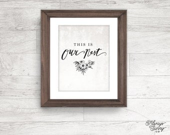 Quote printable, Vintage Print, This is Our Nest, Farmhouse Print - INSTANT DOWNLOAD - 8x10, 5x7, 4x6