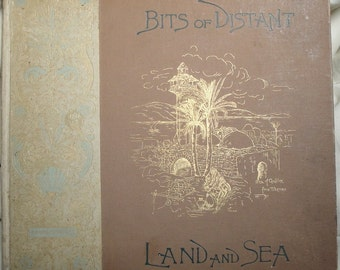 Bits of Distant Land And Sea, Edited & Illustrated by Sue Barstow Skelding, 1888, Vintage Victorian, Watercolors