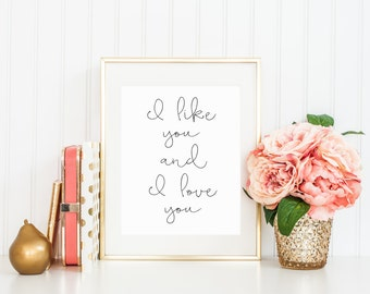 I Like You And I Love You Print Romantic Love Print Printable Wall Art Valentines Day Home Decor Calligraphy Typographic Wedding Printable
