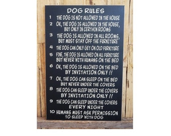 Dog Rules, The Dog is not allowed in the House, The Dog is allowed in the House,  12 x 17 Wood Sign, Dog Lover sign, Humorous Dog Sign