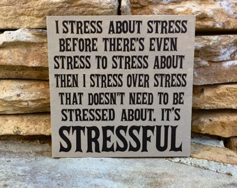office humor, funny sign, stress humor, home decor, 6 x 6 sign,