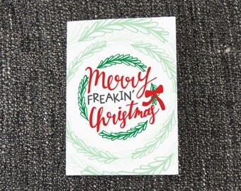 Merry Freakin' Christmas Card - Holiday Card, XMas Card, Funny Christmas Card, Happy Holidays Card