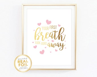 Your first breath took ours away, Gold Foil, Real Foil Print, Silver foil, Wall Art, Nursery art, baby shower gift